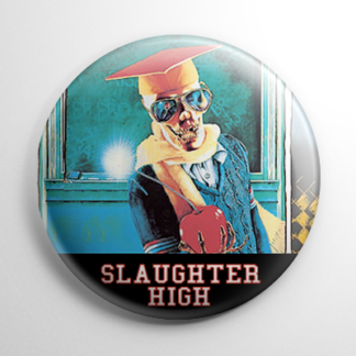 Slaughter High (B) Button