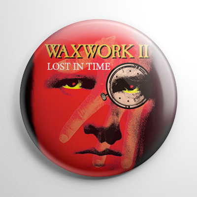 Waxwork 2 Lost in Time Button