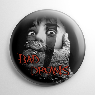 Bad Dreams (A) Button