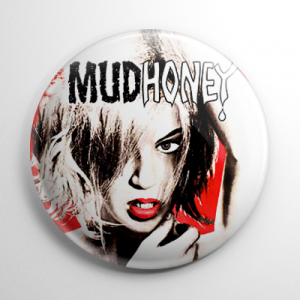 Mudhoney Button