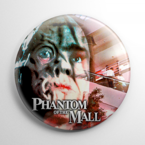 Phantom of the Mall Button