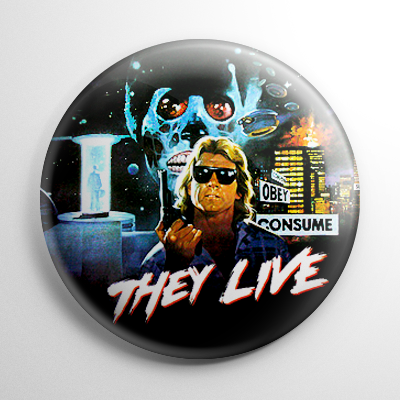 They Live (B) Button