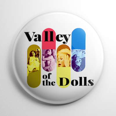 Valley of the Dolls Button