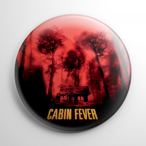 Cabin Fever Button