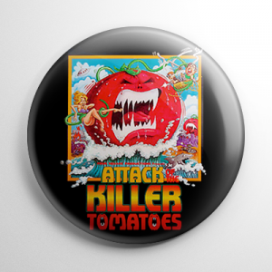 Attack of the Killer Tomatoes Button