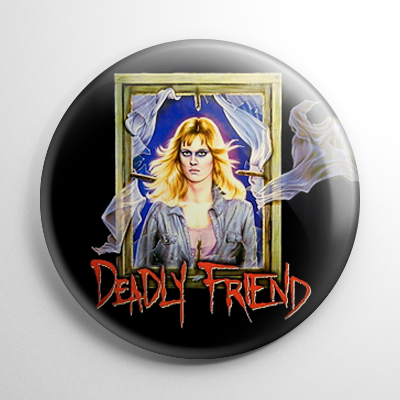 Deadly Friend Button