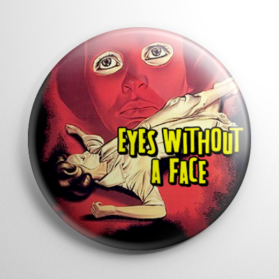 Eyes Without A Face Button