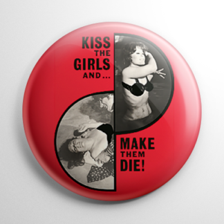 Kiss the Girls and Make Them Die Button