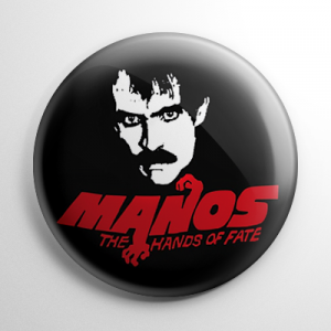 Manos The Hands of Fate Button