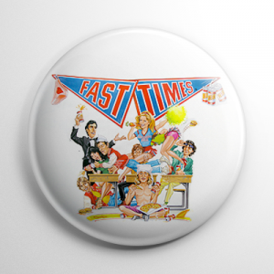 Fast Times at Ridgemont High (A) Button