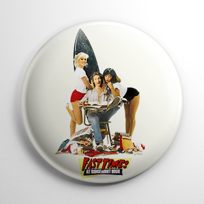 Fast Times at Ridgemont High (B) Button