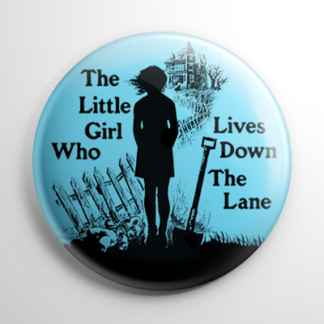 Little Girl Who Lives Down the Lane Button