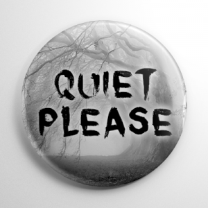 Quiet Please Button