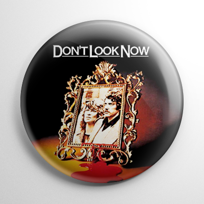 Don't Look Now Button