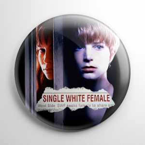 Single White Female Button