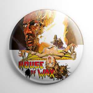 House of Wax Button (D)