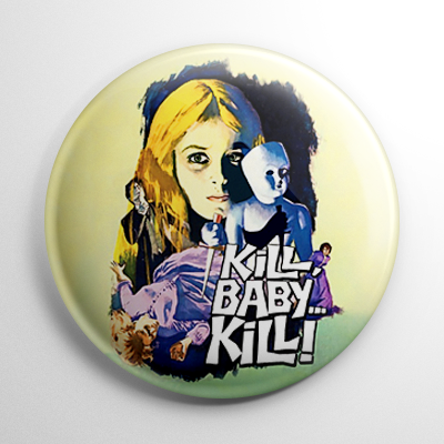 Kill, Baby, Kill Button