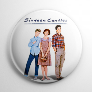 Sixteen Candles Button