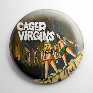 Caged Virgins Button