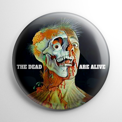 The Dead Are Alive Button