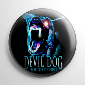 Devil Dog: The Hound of Hell Button