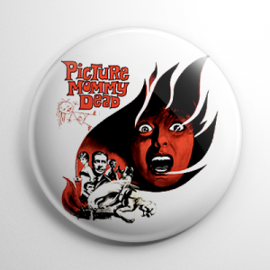 Picture Mommy Dead Button