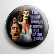 The Night Evelyn Came Out of the Grave Button
