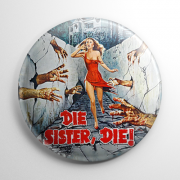 Die Sister, Die! Button