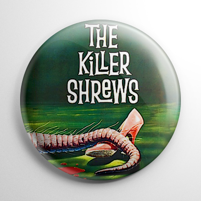 The Killer Shrews Button