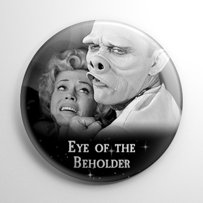 The Twilight Zone Eye of the Beholder Button