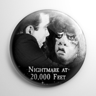 The Twilight Zone Nightmare at 20,000 Feet Button