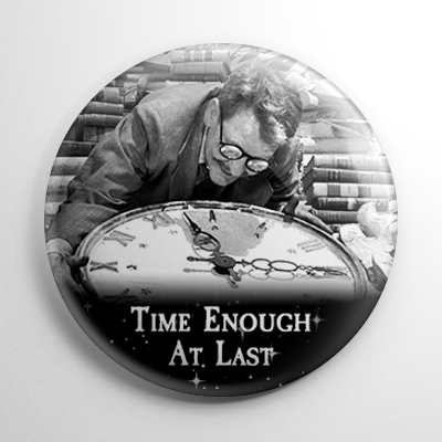 The Twilight Zone Time Enough At Last (A) Button
