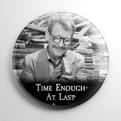 The Twilight Zone Time Enough At Last (B) Button