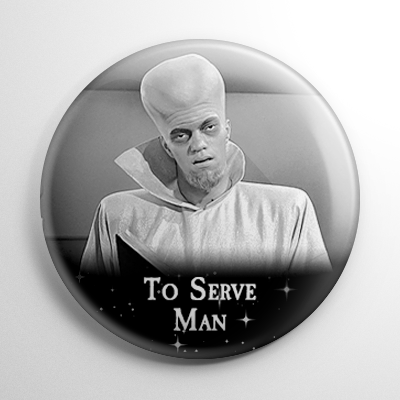 The Twilight Zone To Serve Man Button