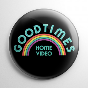 VHS Goodtimes Home Video Button