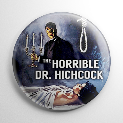 Horrible Dr. Hichcock Button