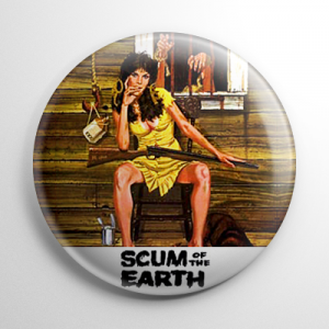 Scum of the Earth Button