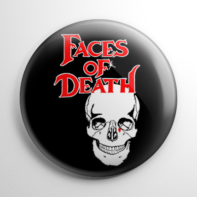 Faces of Death Button