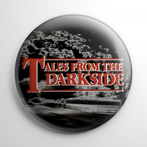 Tales from the Darkside Button