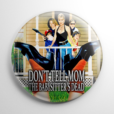 Don't Tell Mom the Babysitter's Dead Button