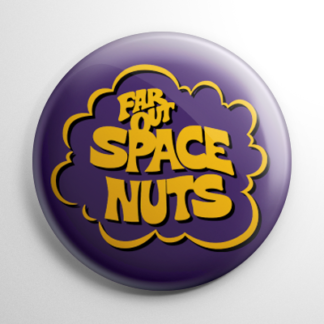 Far Out Space Nuts (B) Button