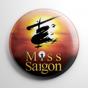 Miss Saigon Button