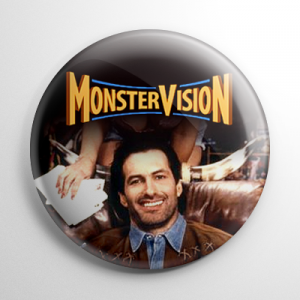 MonsterVision Joe Bob Briggs Button