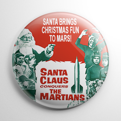 Santa Claus Conquers the Martians Button