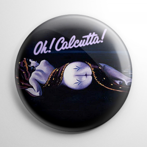 Oh Calcutta Button