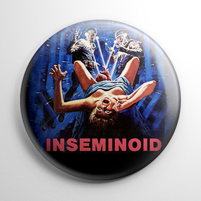 Inseminoid Button
