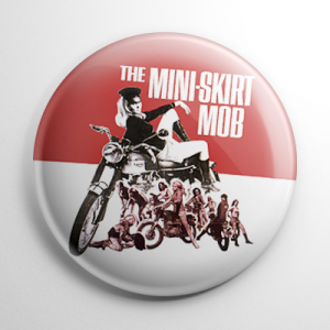 Mini-Skirt Mob Button