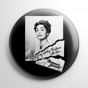 Mommie Dearest Button