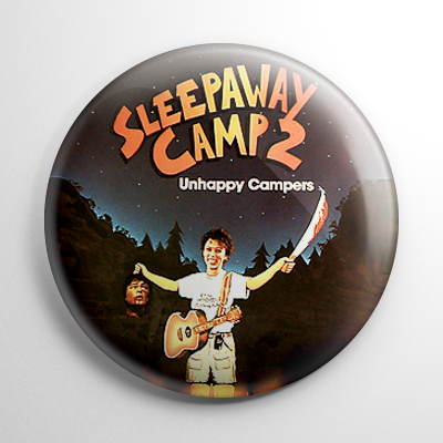 Sleepaway Camp 2: Unhappy Campers Button