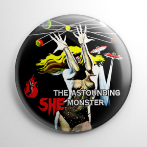 Astounding She-Monster Button